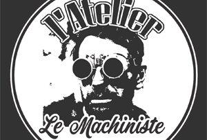 L'ATELIER du MACHINISTE